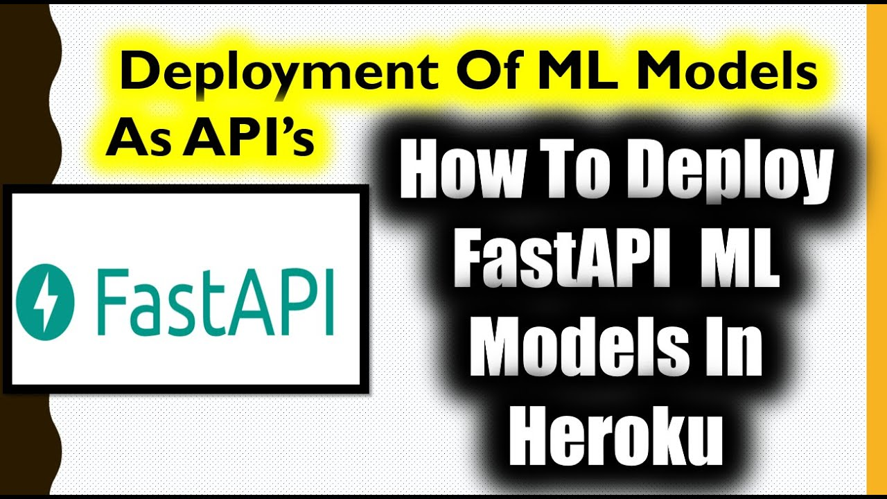 How To Deploy FastAPI Machine Learning Models In Heroku