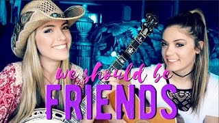 """We Should Be Friends"" Miranda Lambert 
