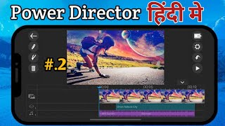power director me editing kaise kare. part-2
