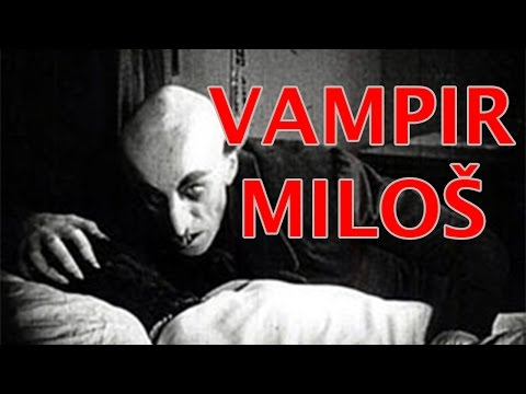 Vampir Milos [Priča radjena po istinitim dogadjajima]