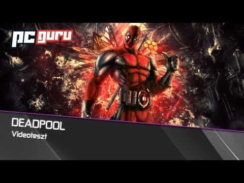 Deadpool - Teszt / pcguru.hu