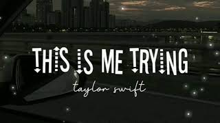 Taylor Swift - This is me trying (Lyrics)
