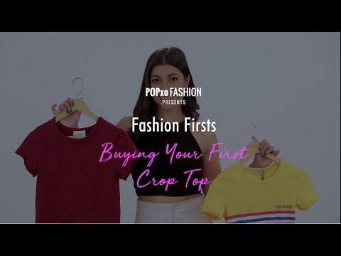 Fashion Firsts: Buying Your First Crop Top - POPxo Fashion