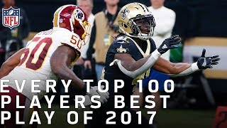 Every Top 100 Players of 2018's Best Play from 2017 | NFL Highlights
