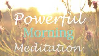 A Powerful Morning Meditation to Start Your Day