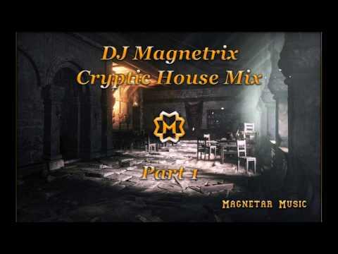 DJ Magnetrix - Cryptic House Mix [Part 1]