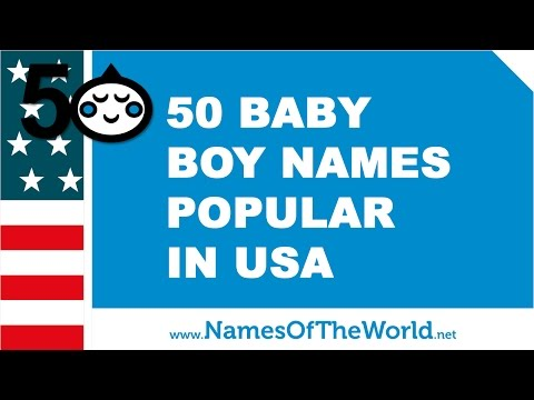 50 baby names for boys popular in USA - the best names for your baby - www.namesoftheworld.net