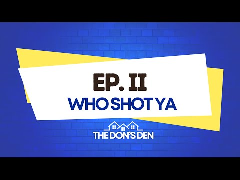 The Don's Den - Episode II