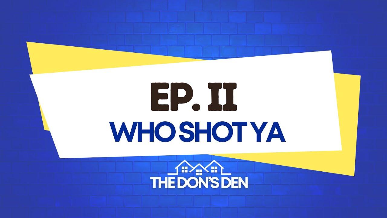 The Don's Den - Episode II: Who Shot Ya [Meg vs. Tory]