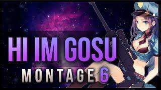 Hi im Gosu Challenger Montage 6