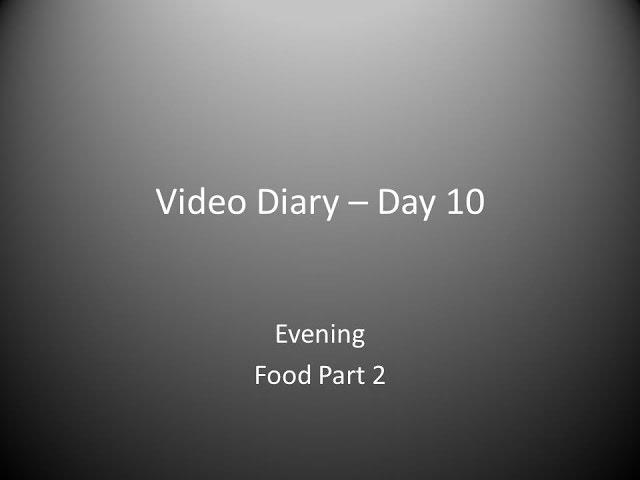 Day 10 Evening : Food prt 2