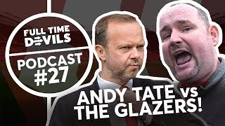 Andy Tate vs The Glazers: Podcast Ep. #27