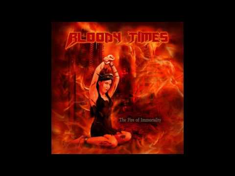 Bloody Times - The Fire of Immortality (2016) Mp3