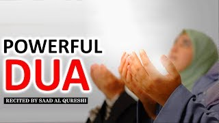 Best Dua For Allahs Blessings,Favours, Mercy \u0026 Removal of Difficulties.