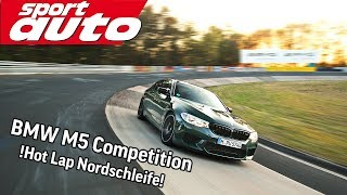 BMW M5 Competition (F90) HOT LAP Nordschleife 7.35,90 min | sport auto
