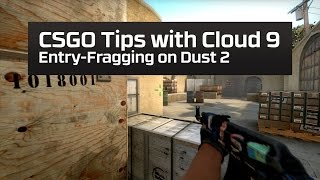 CSGO Tips with Cloud 9 | Entry-Fragging on Dust 2
