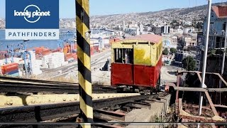 A visit to Valparaiso, Chile - Lonely Planet vlog