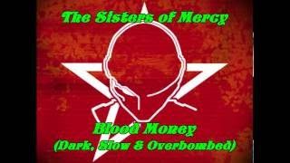 The Sisters of Mercy - Blood Money (Dark, Slow & Overbombed) 2016