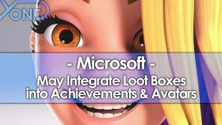 Microsoft May Integrate Loot Boxes into Achievements & Avatars
