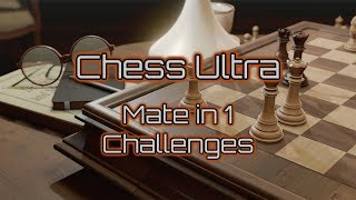 Chess Ultra | ALL 10 Mate in 1 Challenges (Xbox One, PS4, PC)