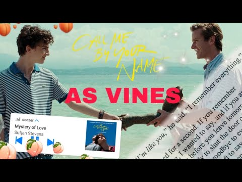 Call Me By Your Name AS VINES
