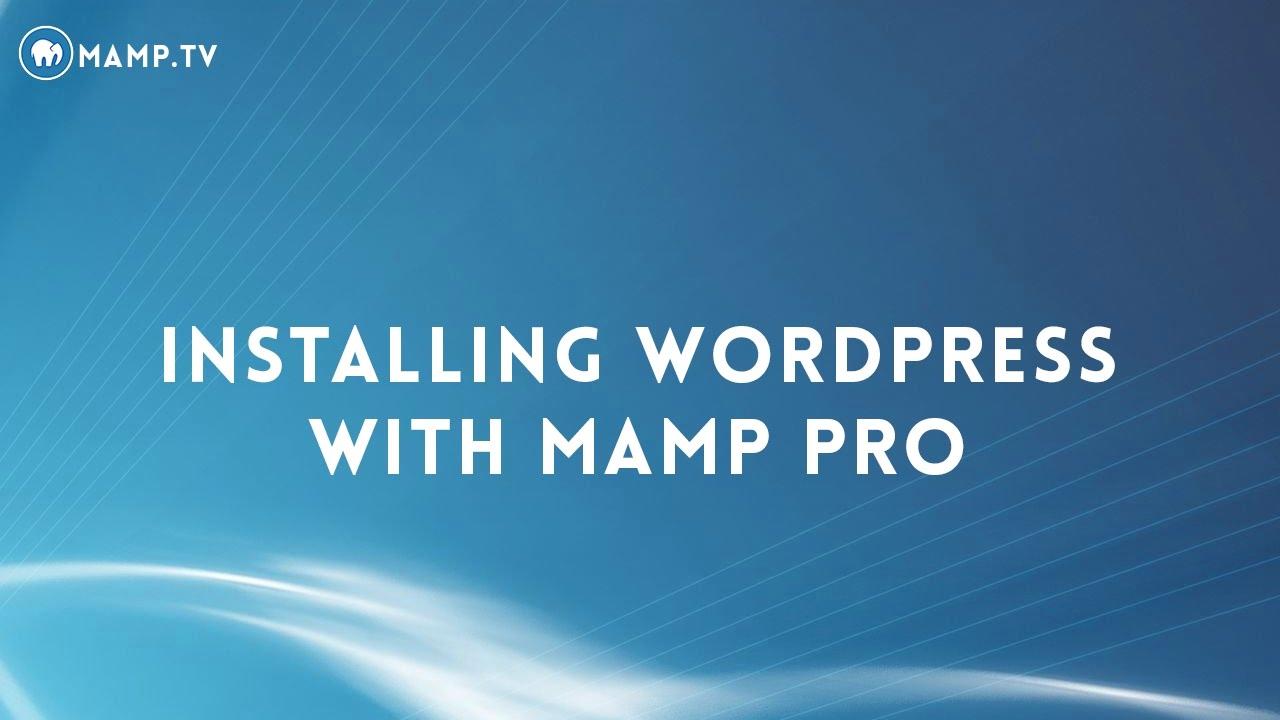30 MAMP PRO 4 - Installing Wordpress