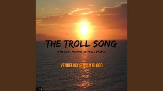 The Troll Song
