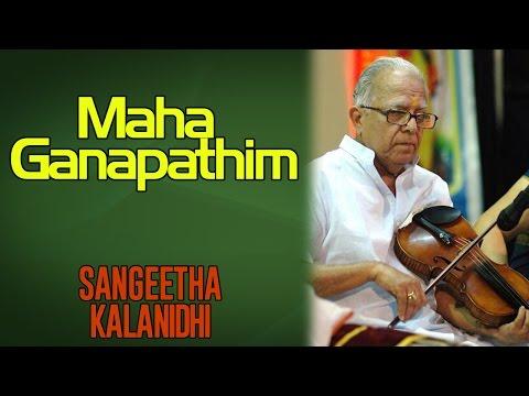 Maha Ganapathim | Dr.T.N. Krishnan | Sangeeta Kalanidhi