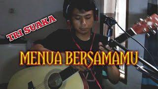 Download TRI SUAKA_MENUA BERSAMAMU COVER CHORD + LIRIK VERSI GITAR AKUSTIK