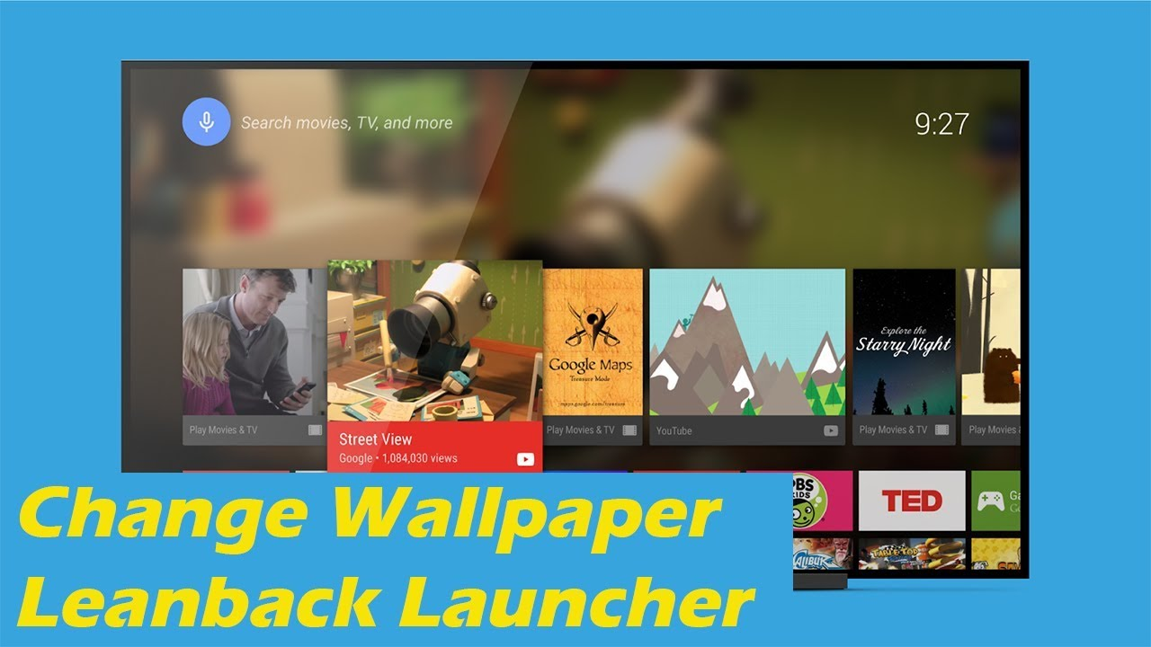 How To Change Wallpaper On Android Tv Home Screen Leanback