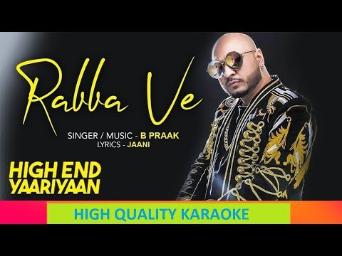 Rabba Ve ORIGINAL KARAOKE WITH LYRICS | B Praak | Jaani | High End Yaariyan | ARROW MUSIC