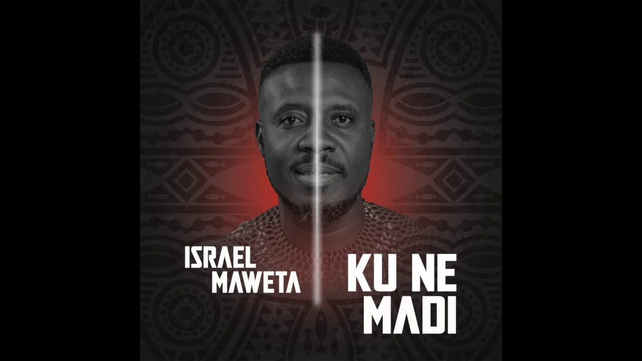 Download Israel Maweta - Ku Ne (Audio Slide)