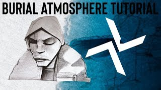 How To Make Textured Atmospheres Like Burial [Free Samples]