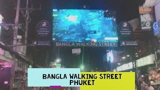 Bangla Walking Street | Bangla Street Shows | NightLife | Patong Beach | Phuket |Must Watch|29 Oct19