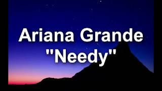 Ariana Grande - Needy (Lyrics)