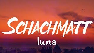 Luna - Schachmatt (Lyrics)