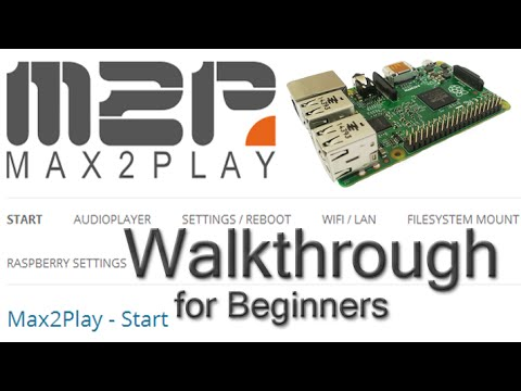 Max2Play Raspberry Pi Image - Walkthrough for Beginners