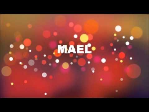 Joyeux Anniversaire Mael Youtube