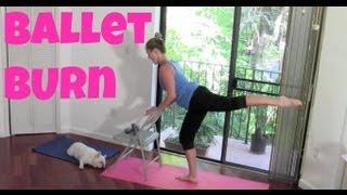 Full Length Barre Workout: Ballet Burn (cardio ballet, barre burn, toning, sculpting, abs)