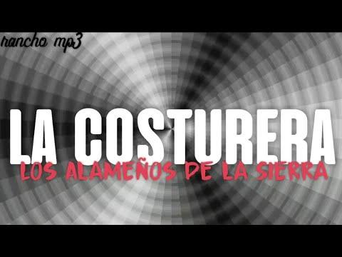 [LETRA] La Costurera - Los Alameños de la Sierra [Corridos ...