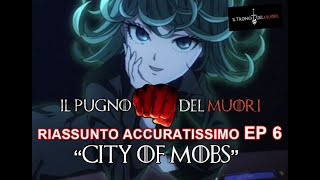 "RECENSIONE ONE PUNCH MAN EPISODIO 6 RIASSUNTO ACCURATISSIMO ""CITY OF MOBS"""