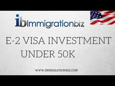 E2 INVESTOR VISA INVESTMENTS UNDER 50K