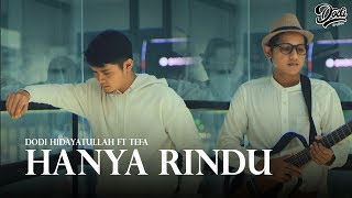 Gambar cover Andmesh - Hanya Rindu cover by Dodi Hidayatullah ft. Tefa