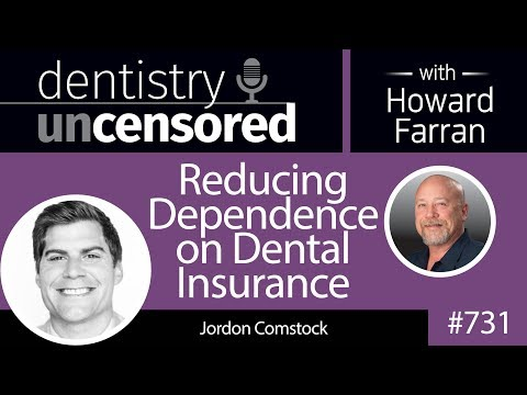 731 Reducing Dependence on Dental Insurance with Jordon Comstock : Dentistry Uncensored