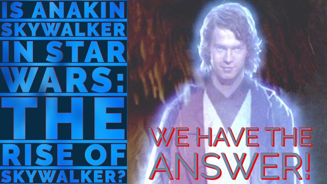 Is Anakin Skywalker In Star Wars The Rise Of Skywalker Any Other Jedi Making Star Wars