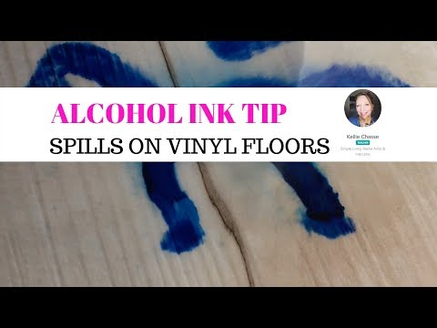 How to Clean up Alcohol Ink spills on vinyl Flooring