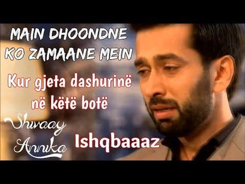 💔Shivaay and Annika - Main Dhoondne Ko Zamaane Mein Albanian Lyrical | Ishqbaaaz | Arijit Singh