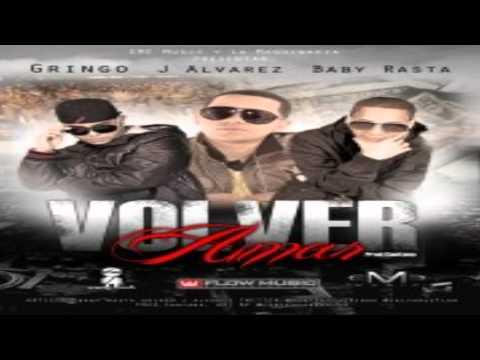 volver amar - baby rasta & gringo ft. j alvarez mp3