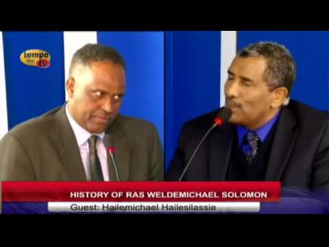 Tempo Afric TV - History of Ras Weldemichael Solomon as told by Hailemichael HaileSilasse (Lingo)