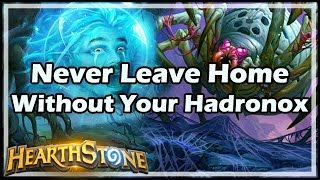 [Hearthstone] Never Leave Home Without Your Hadronox